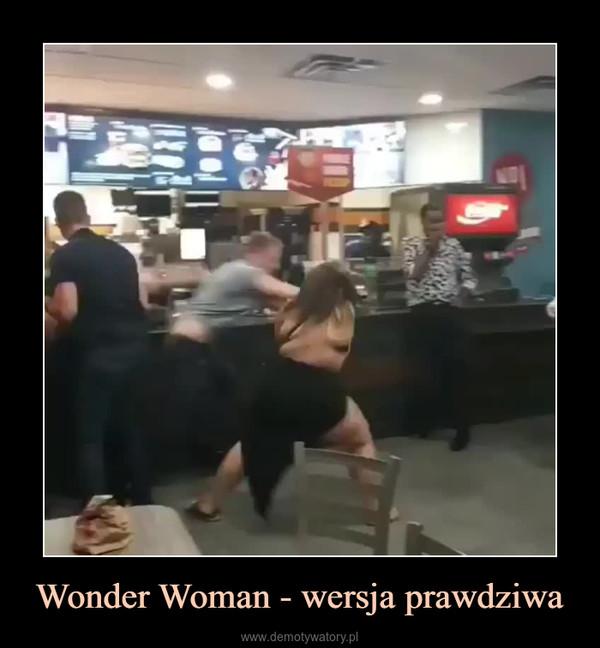 Wonder Woman - wersja prawdziwa –