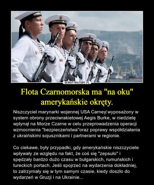 """Flota Czarnomorska ma ''na oku"""" amerykańskie okręty."""