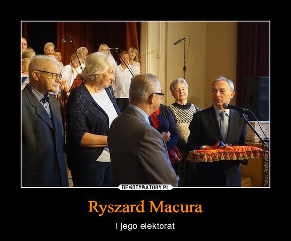 Ryszard Macura – i jego elektorat
