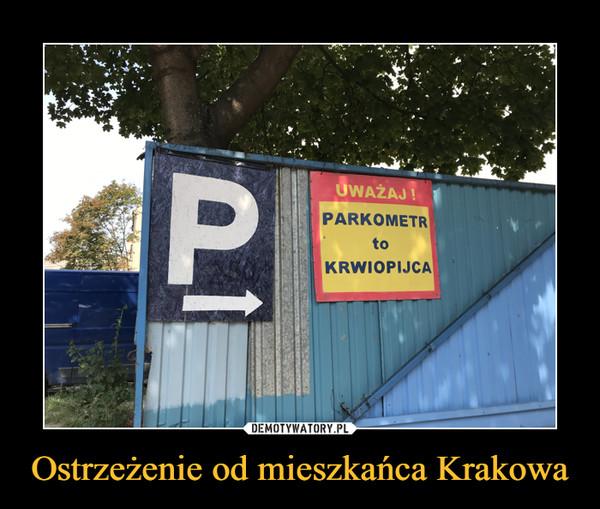 Ostrzeżenie od mieszkańca Krakowa –