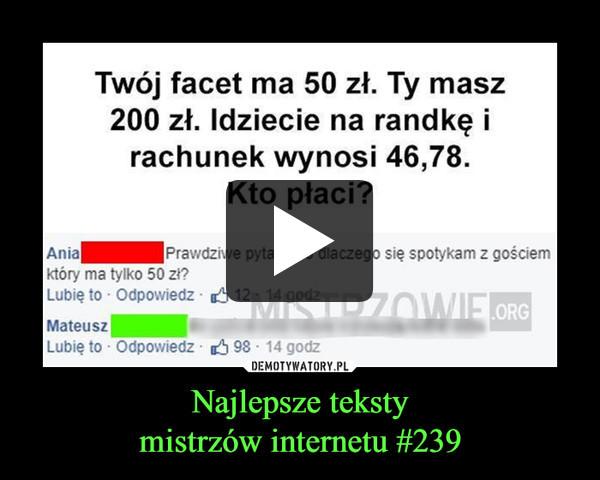 Najlepsze tekstymistrzów internetu #239 –