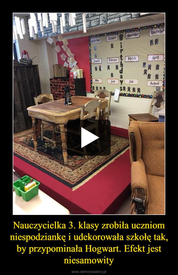 Nauczycielka 3. klasy zrobiła uczniom niespodziankę i udekorowała szkołę tak, by przypominała Hogwart. Efekt jest niesamowity –