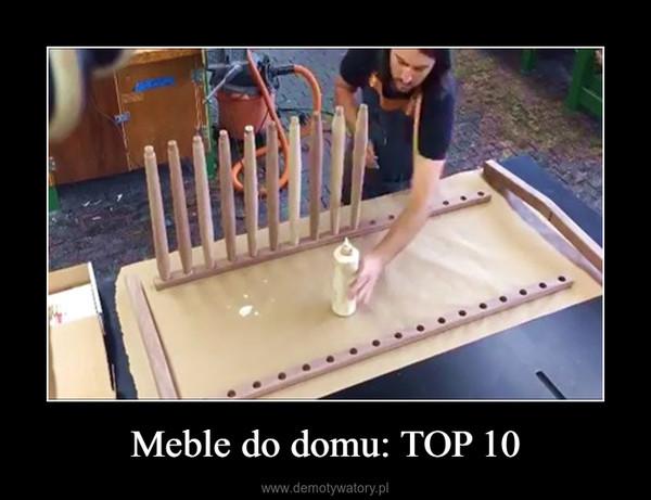 Meble do domu: TOP 10 –