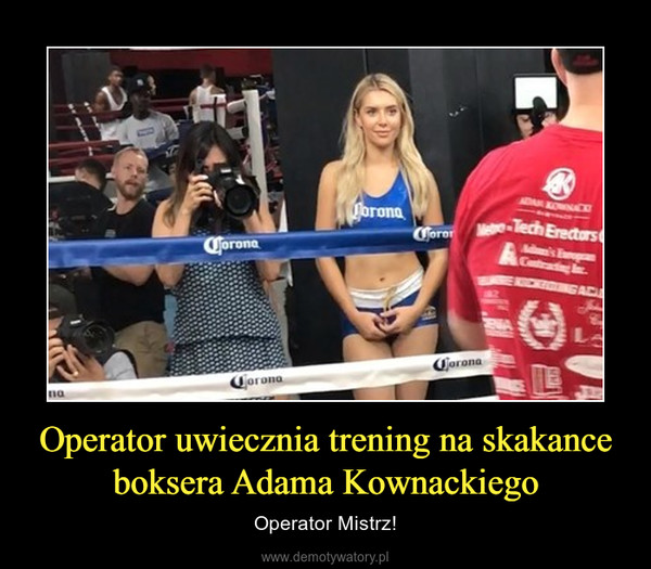 Operator uwiecznia trening na skakance boksera Adama Kownackiego – Operator Mistrz!
