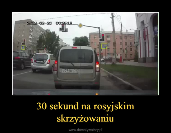 30 sekund na rosyjskim skrzyżowaniu –
