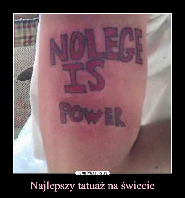 Najlepszy tatuaż na świecie –
