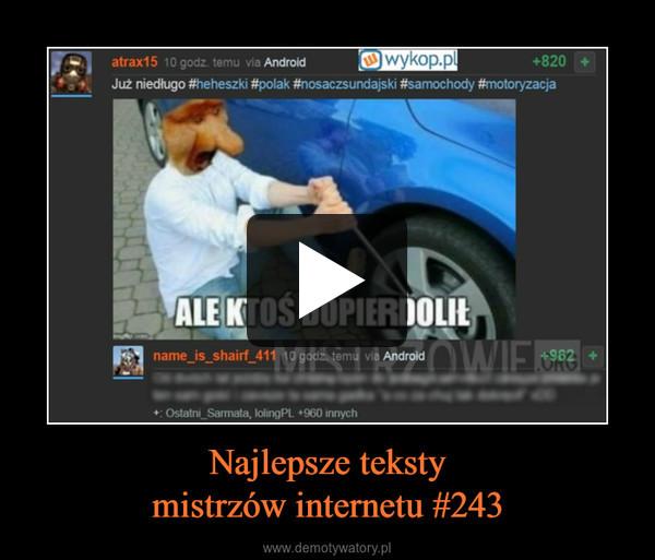 Najlepsze tekstymistrzów internetu #243 –