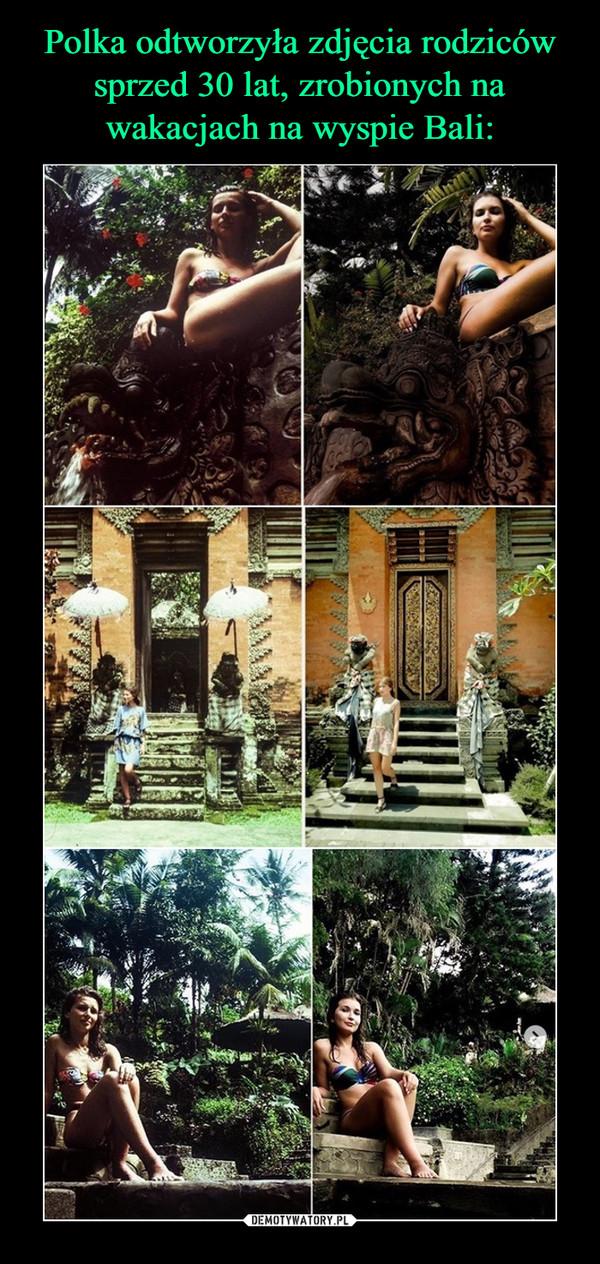 Polka odtworzyła zdjęcia rodziców sprzed 30 lat, zrobionych na wakacjach na wyspie Bali: