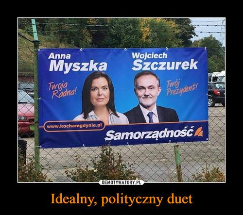 Idealny, polityczny duet