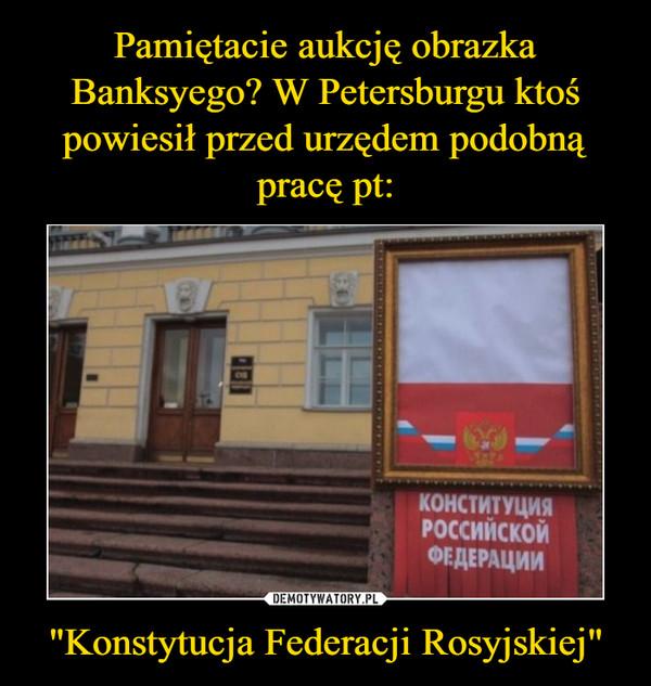 """""""Konstytucja Federacji Rosyjskiej"""" –"""