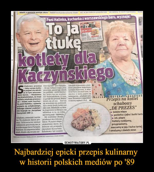 Najbardziej epicki przepis kulinarny w historii polskich mediów po '89 –  To ja tłukę kotlety dla Kaczyńskiego