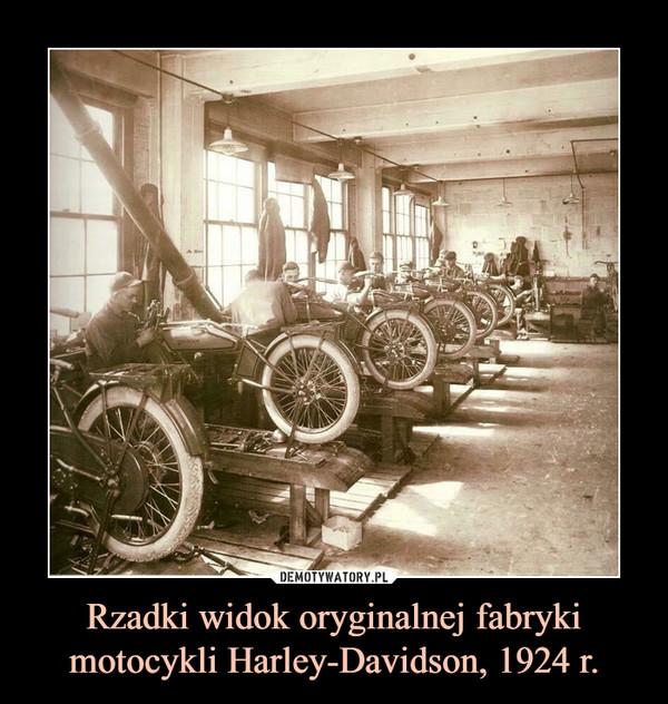 Rzadki widok oryginalnej fabryki motocykli Harley-Davidson, 1924 r. –