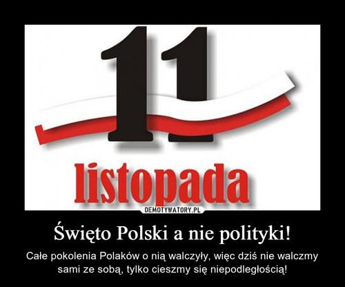 Święto Polski a nie polityki!