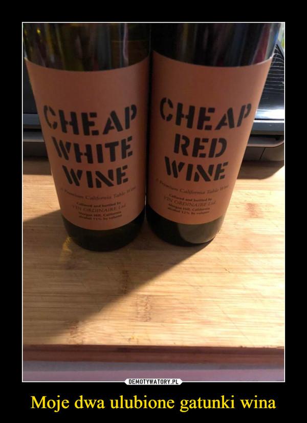 Moje dwa ulubione gatunki wina –