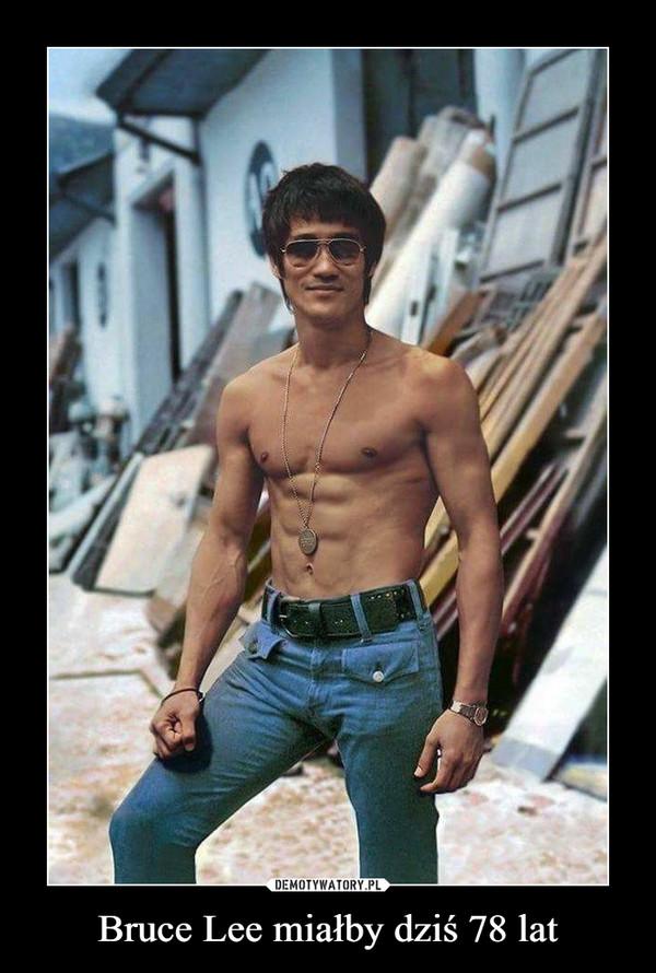 Bruce Lee miałby dziś 78 lat –