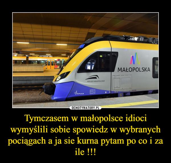 Tymczasem w małopolsce idioci wymyślili sobie spowiedz w wybranych pociągach a ja sie kurna pytam po co i za ile !!! –
