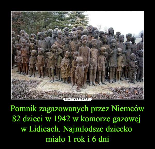 Pomnik zagazowanych przez Niemców 82 dzieci w 1942 w komorze gazowej w Lidicach. Najmłodsze dziecko miało 1 rok i 6 dni –