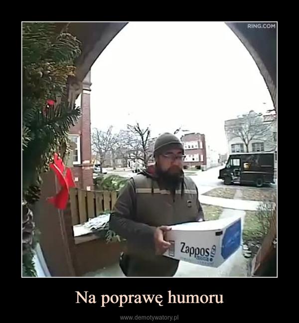 Na poprawę humoru –