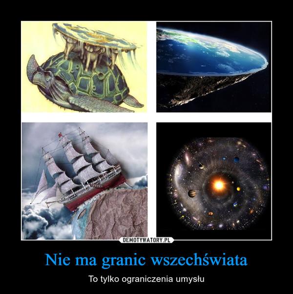 Nie ma granic wszechświata – To tylko ograniczenia umysłu