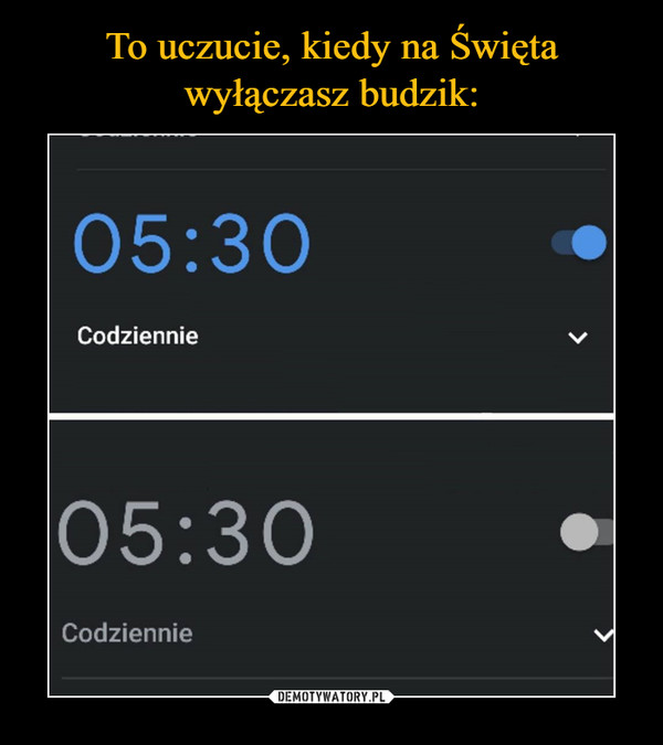 –  05:30Codziennie
