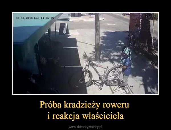 Próba kradzieży roweru i reakcja właściciela –