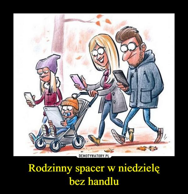 Rodzinny spacer w niedzielębez handlu –
