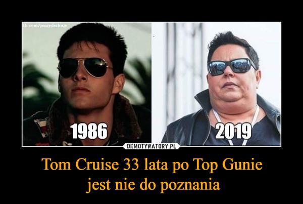 Tom Cruise 33 lata po Top Gunie jest nie do poznania –