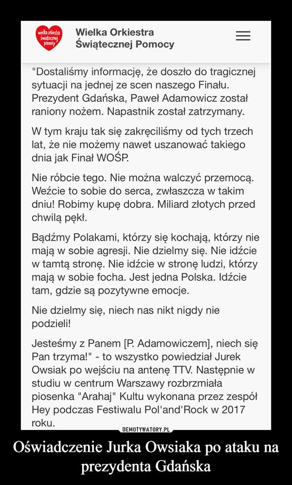 Oświadczenie Jurka Owsiaka po ataku na prezydenta Gdańska –
