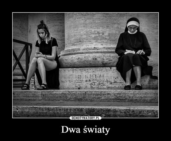 Dwa światy –