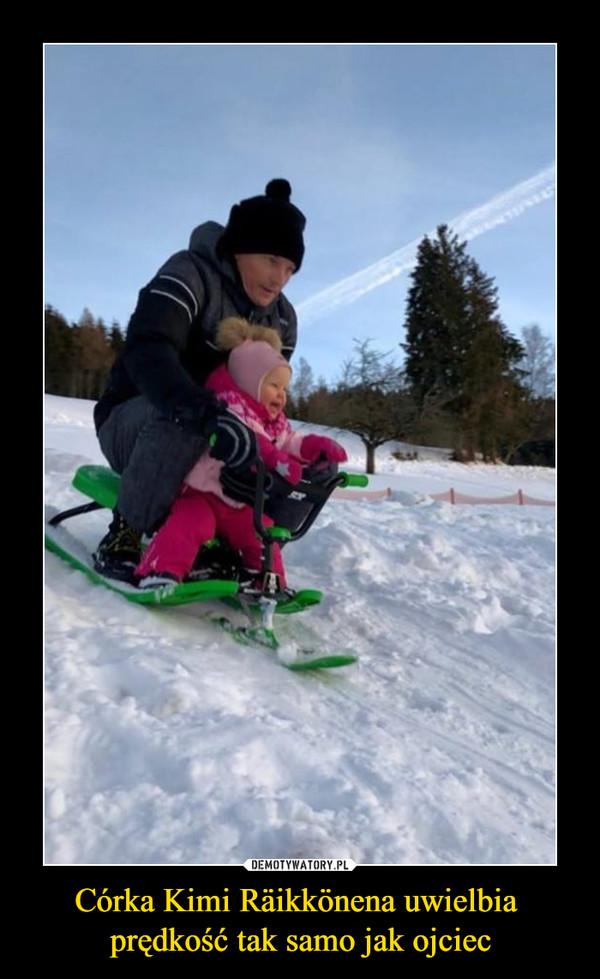 Córka Kimi Räikkönena uwielbia prędkość tak samo jak ojciec –