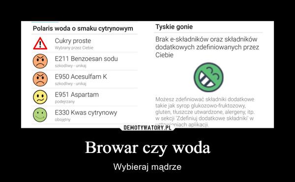 Browar czy woda – Wybieraj mądrze