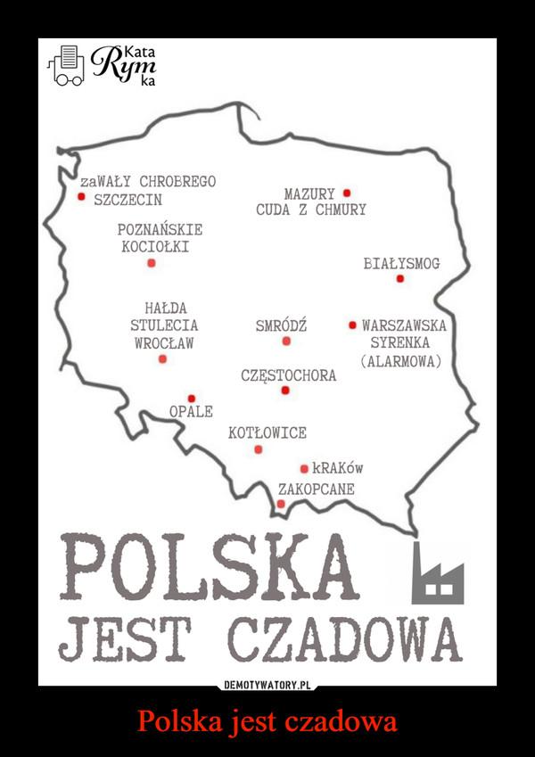 Polska jest czadowa –