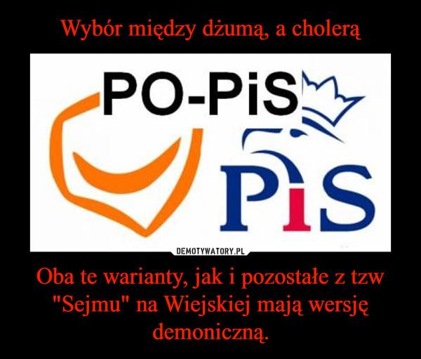 """Oba te warianty, jak i pozostałe z tzw """"Sejmu"""" na Wiejskiej mają wersję demoniczną. –"""