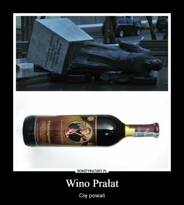 Wino Prałat – Cię powali