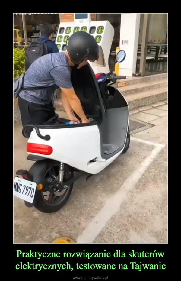 Praktyczne rozwiązanie dla skuterów elektrycznych, testowane na Tajwanie –