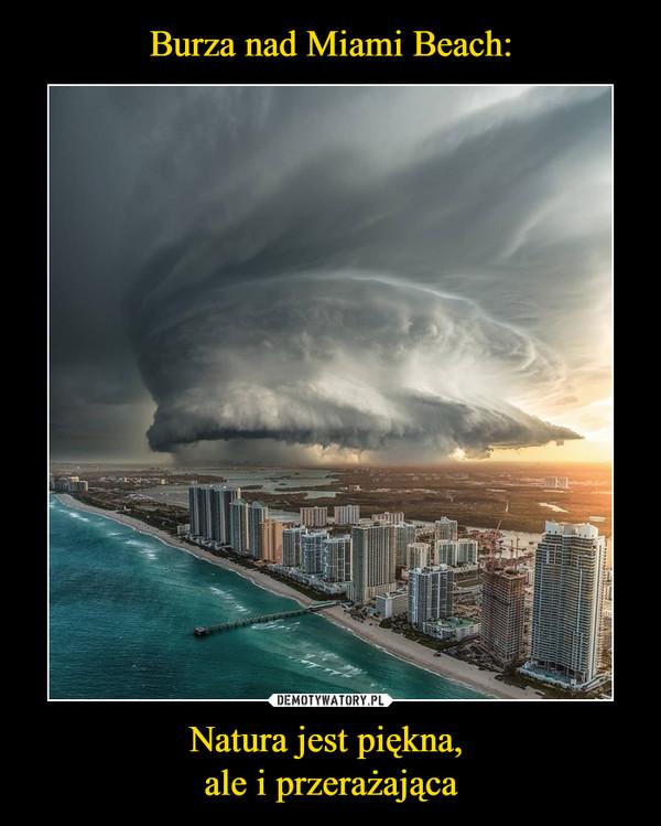 Natura jest piękna, ale i przerażająca –