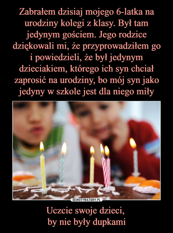 Uczcie swoje dzieci, by nie były dupkami –
