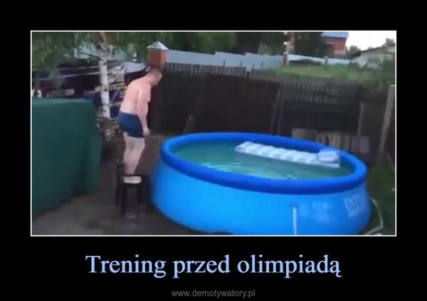 Trening przed olimpiadą –