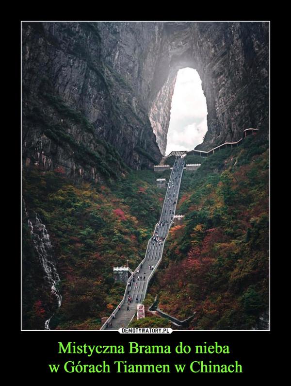 Mistyczna Brama do nieba w Górach Tianmen w Chinach –