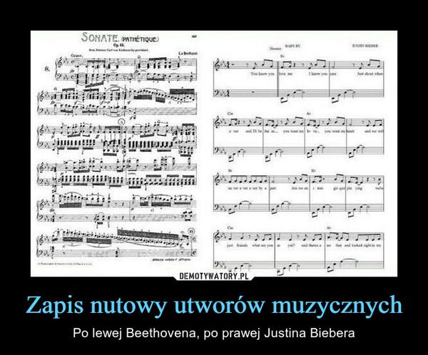 Zapis nutowy utworów muzycznych – Po lewej Beethovena, po prawej Justina Biebera