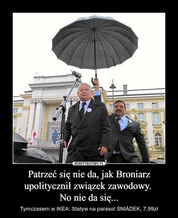 Patrzeć się nie da, jak Broniarz upolitycznił związek zawodowy. No nie da się... – Tymczasem w IKEA: Statyw na parasol SNIÄDEK, 7,99zł