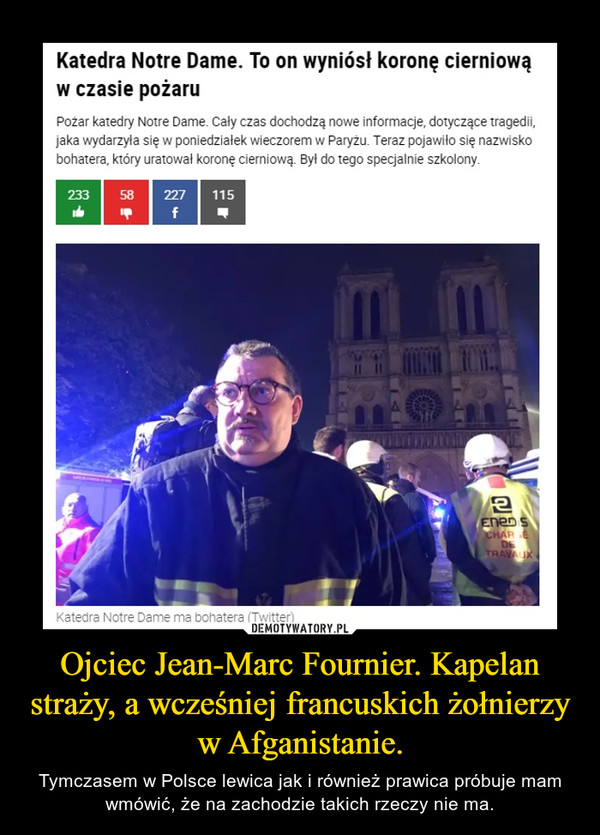 Ojciec Jean-Marc Fournier. Kapelan straży, a wcześniej francuskich żołnierzy w Afganistanie. – Tymczasem w Polsce lewica jak i również prawica próbuje mam wmówić, że na zachodzie takich rzeczy nie ma.