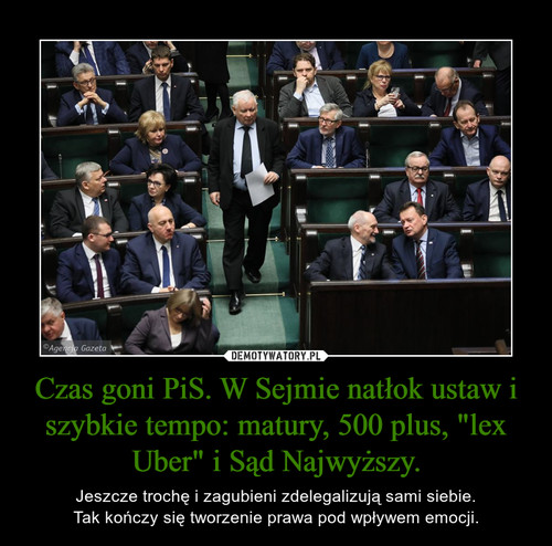 """Czas goni PiS. W Sejmie natłok ustaw i szybkie tempo: matury, 500 plus, """"lex Uber"""" i Sąd Najwyższy."""