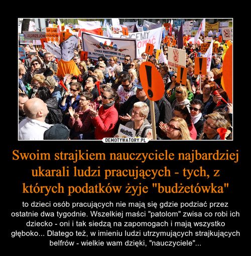 """Swoim strajkiem nauczyciele najbardziej ukarali ludzi pracujących - tych, z których podatków żyje """"budżetówka"""""""
