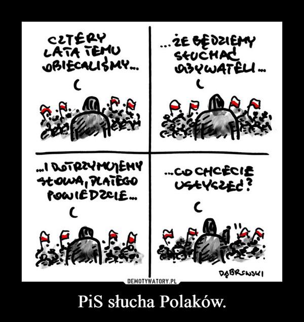 PiS słucha Polaków. –