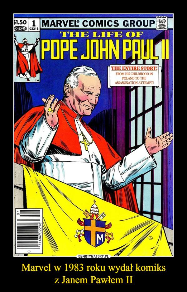 Marvel w 1983 roku wydał komiksz Janem Pawłem II –