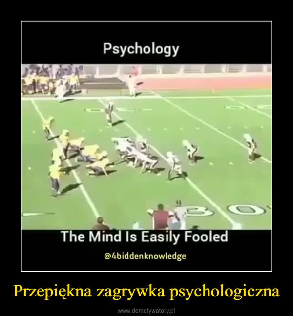 Przepiękna zagrywka psychologiczna –
