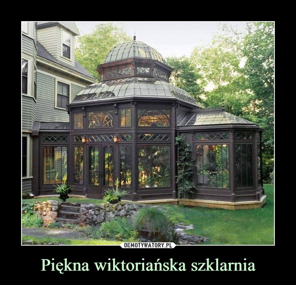 Piękna wiktoriańska szklarnia –