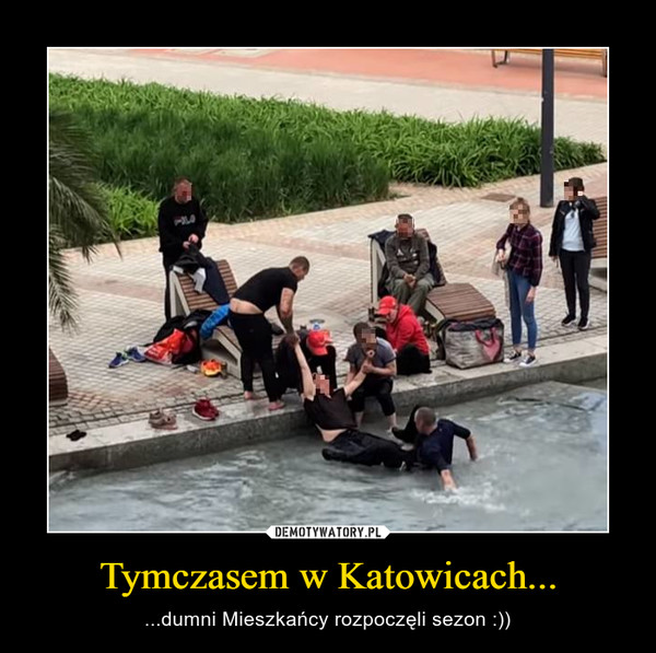 Tymczasem w Katowicach... – ...dumni Mieszkańcy rozpoczęli sezon :))