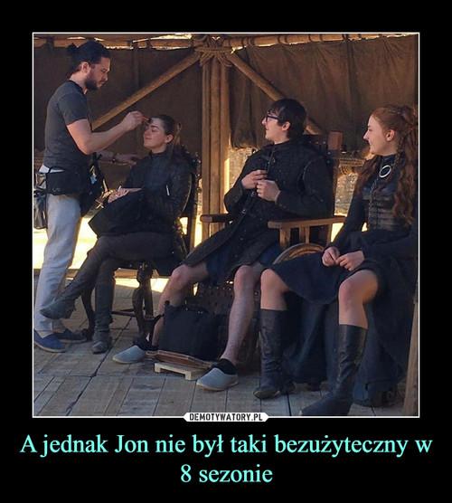 A jednak Jon nie był taki bezużyteczny w 8 sezonie